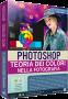 Photoshop N.110 - TEORIA DEI COLORI
