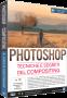 Photoshop N.117 - TECNICHE E SEGRETI DEL COMPOSITING