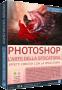 Photoshop N.109 - L'ARTE DELLA SFOCATURA